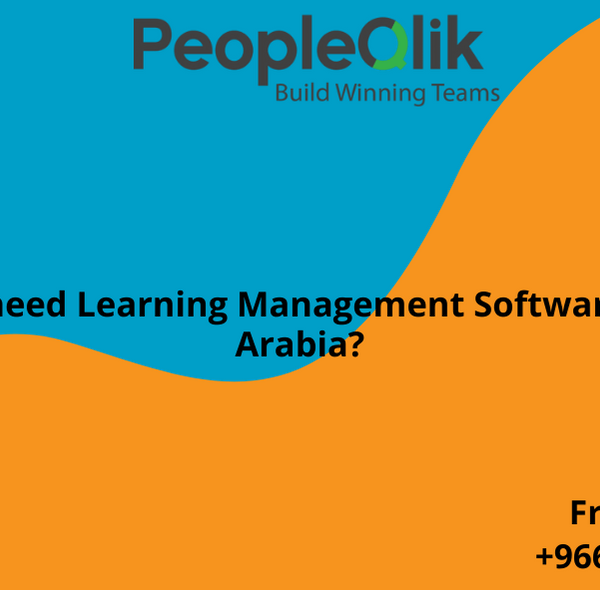Why do I need Learning Management Software in Saudi Arabia?